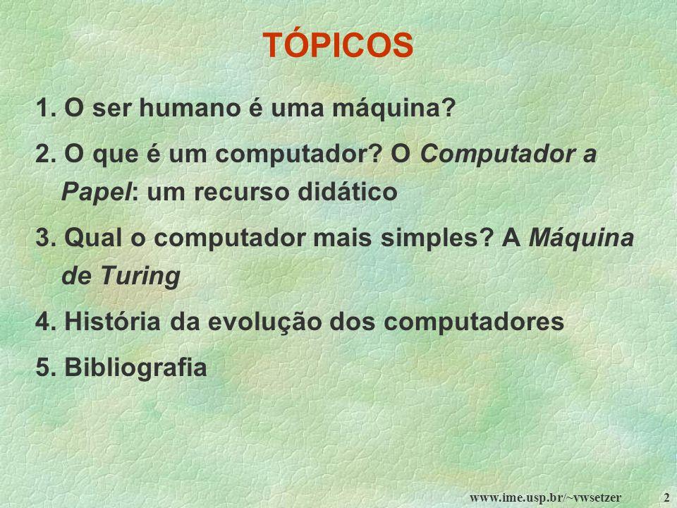 TÓPICOS 1. O ser humano é uma máquina