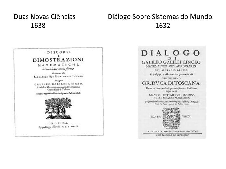 Duas Novas Ciências Diálogo Sobre Sistemas do Mundo 1638 1632