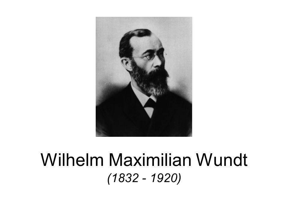 Wilhelm Maximilian Wundt (1832 - 1920)