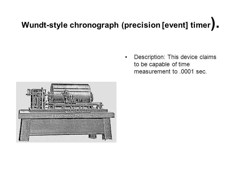 Wundt-style chronograph (precision [event] timer).