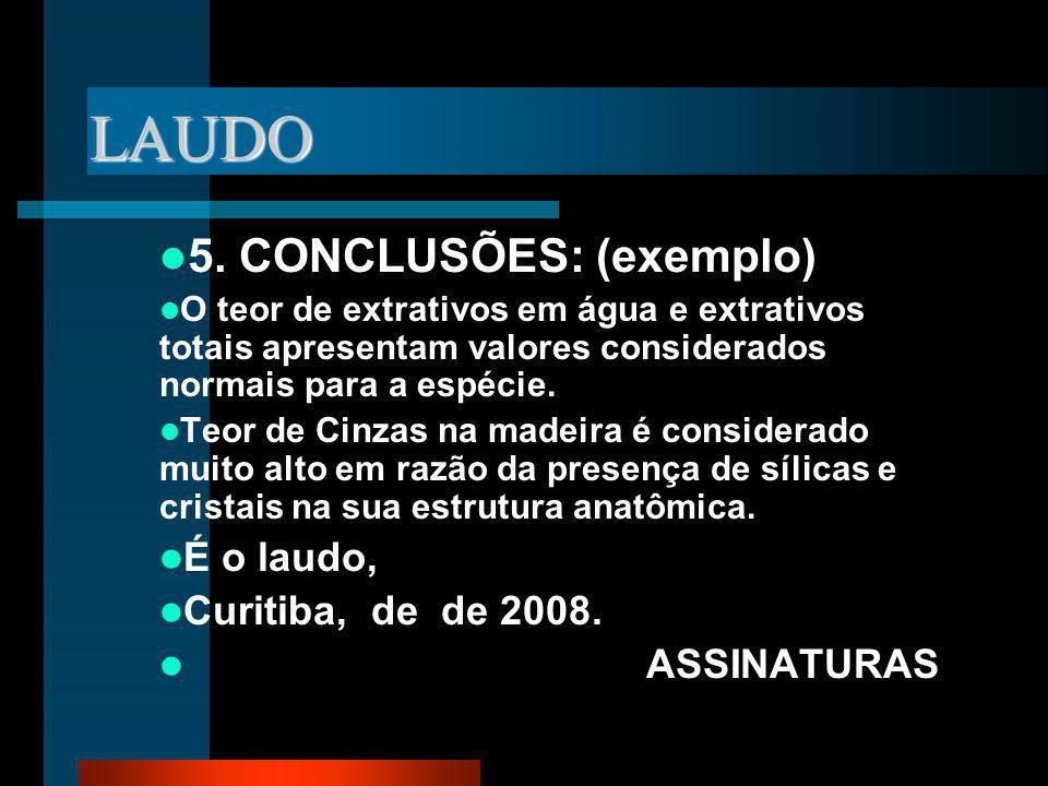 LAUDO 5. CONCLUSÕES: (exemplo) É o laudo, Curitiba, de de 2008.