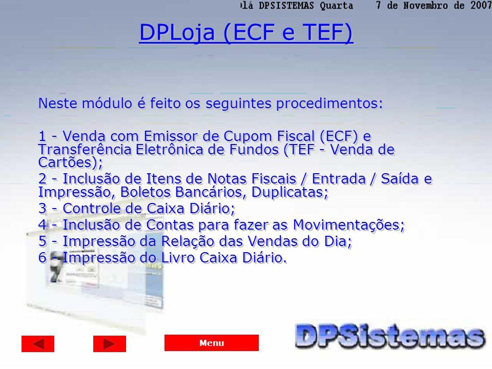 DPLoja (ECF e TEF) Neste módulo é feito os seguintes procedimentos: