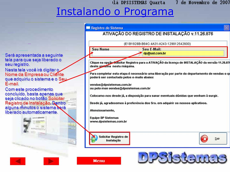 Instalando o Programa Será apresentada a seguinte tela para que seja liberado o seu registro.
