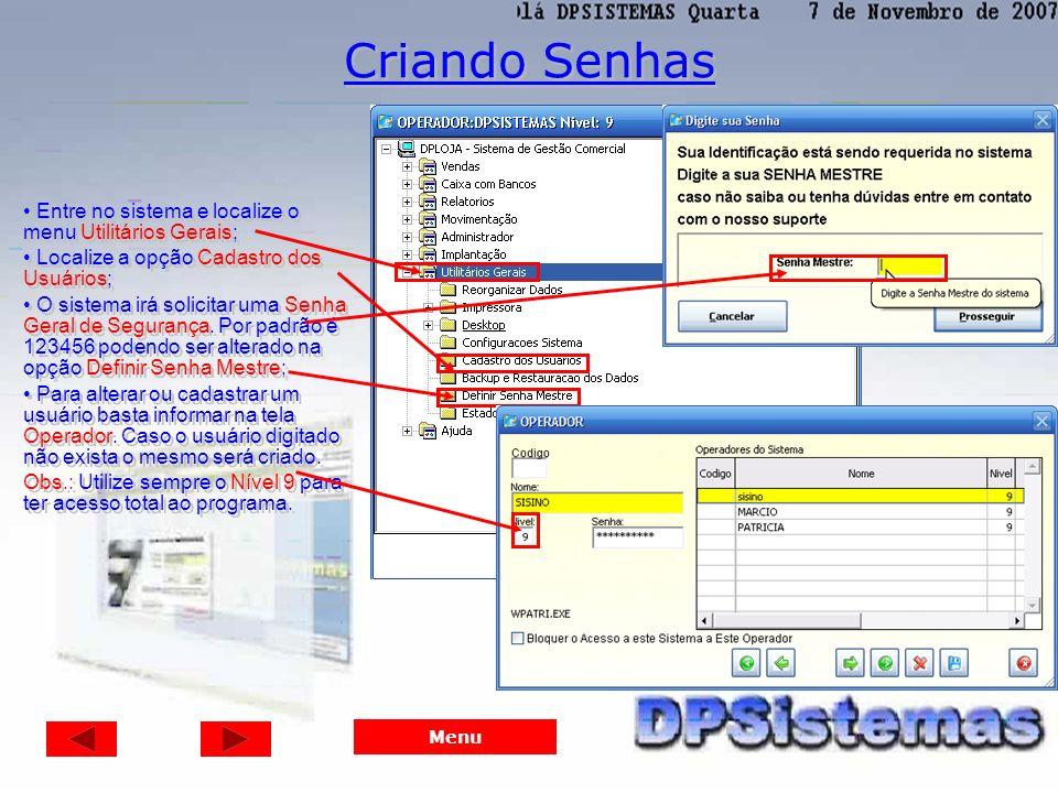 Criando Senhas Entre no sistema e localize o menu Utilitários Gerais;