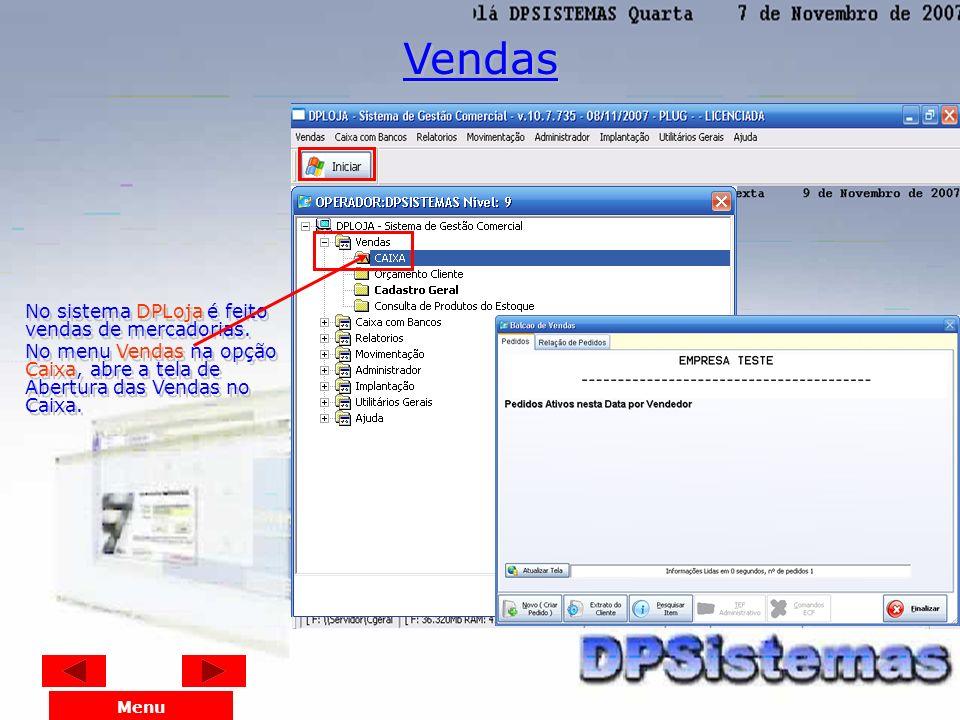 Vendas No sistema DPLoja é feito vendas de mercadorias.