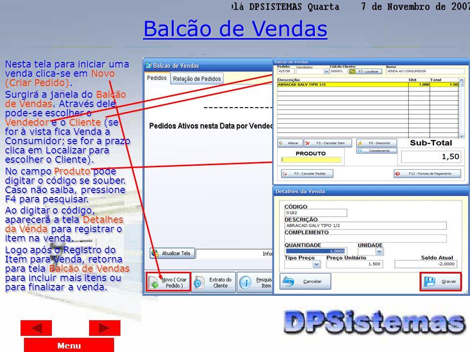 Balcão de Vendas Nesta tela para iniciar uma venda clica-se em Novo (Criar Pedido).