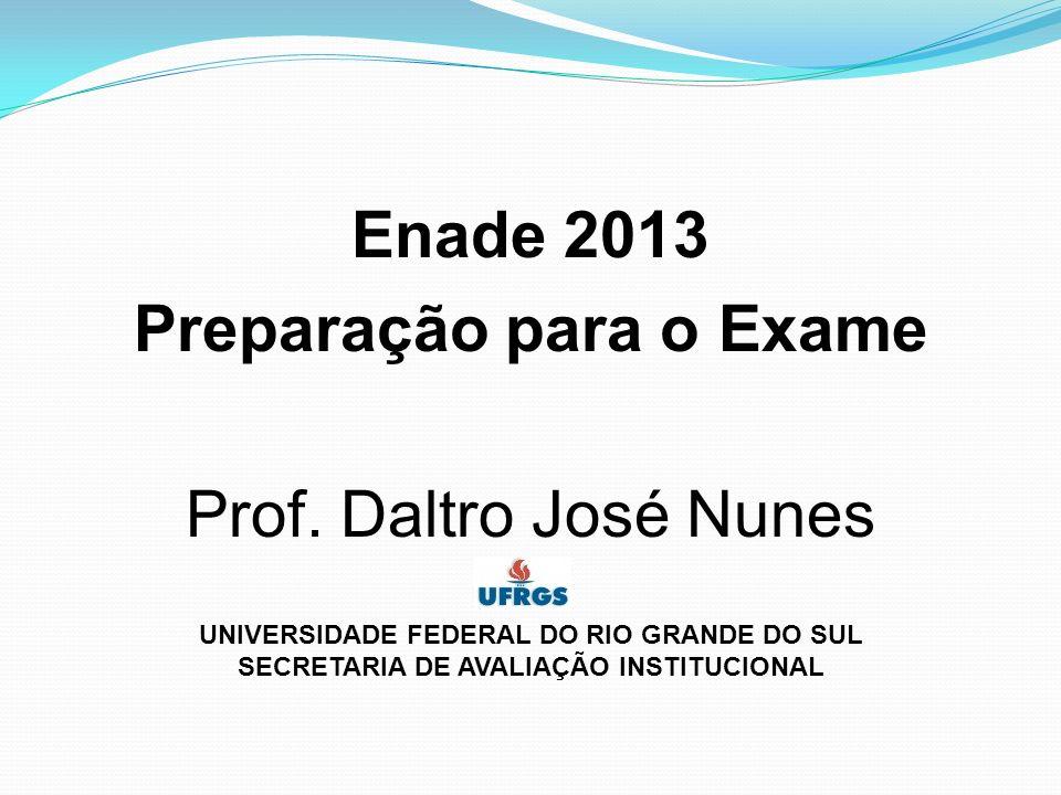 Enade 2013 Preparação para o Exame Prof. Daltro José Nunes