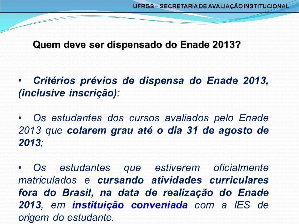 Critérios prévios de dispensa do Enade 2013, (inclusive inscrição):