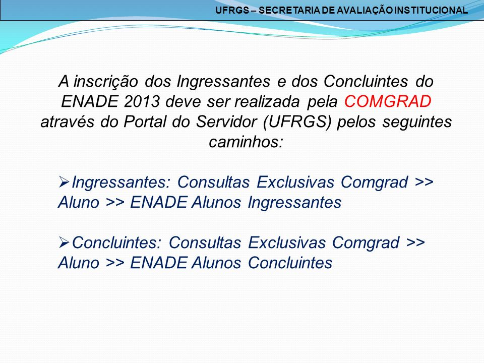 UFRGS – SECRETARIA DE AVALIAÇÃO INSTITUCIONAL