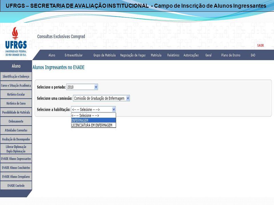 UFRGS – SECRETARIA DE AVALIAÇÃO INSTITUCIONAL - Campo de Inscrição de Alunos Ingressantes