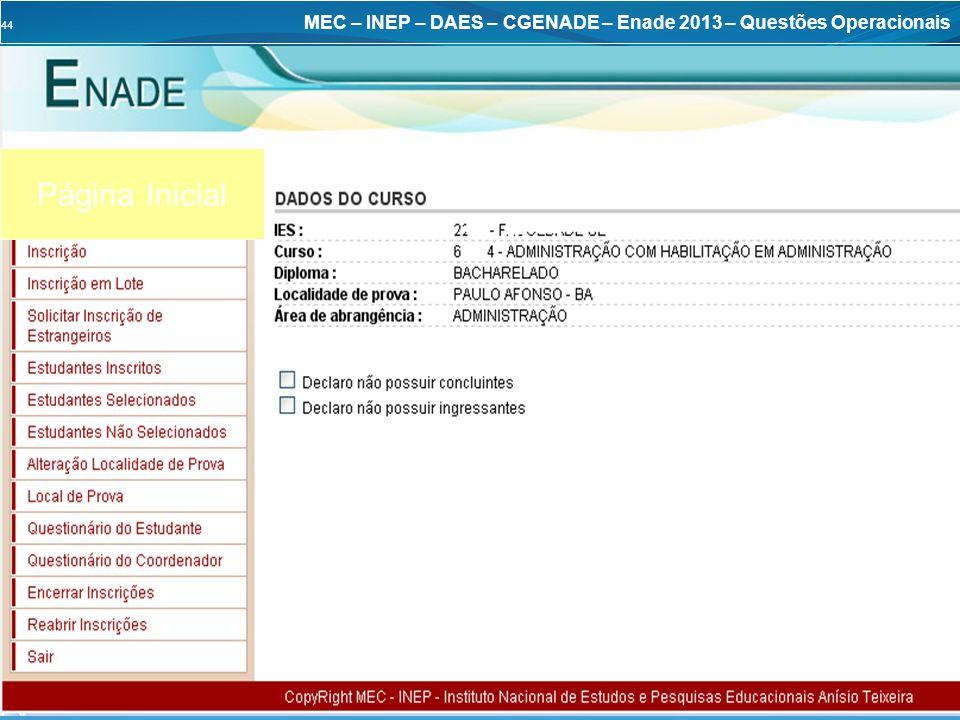 44 MEC – INEP – DAES – CGENADE – Enade 2013 – Questões Operacionais