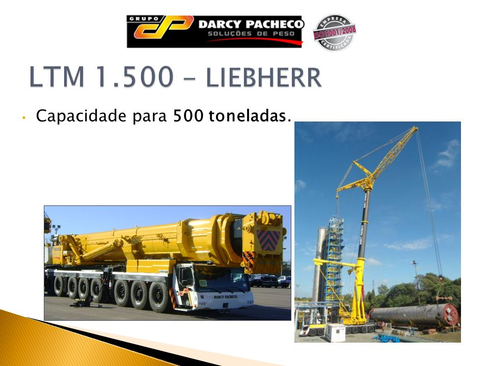 LTM 1.500 - LIEBHERR Capacidade para 500 toneladas.