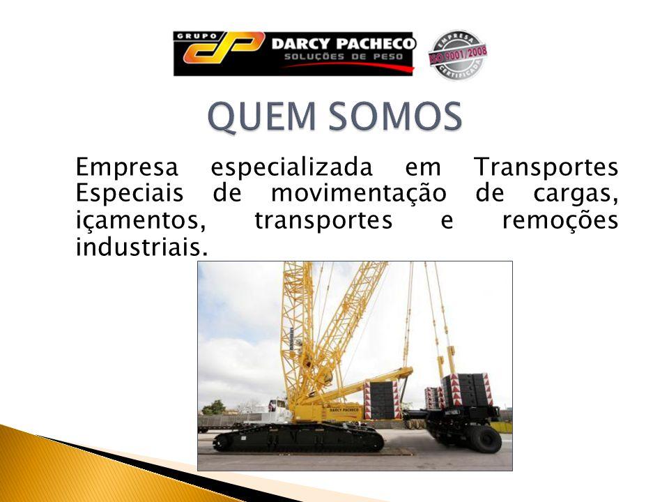 QUEM SOMOS Empresa especializada em Transportes Especiais de movimentação de cargas, içamentos, transportes e remoções industriais.