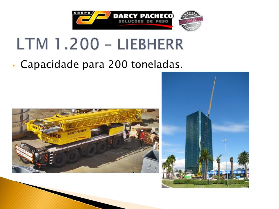 LTM 1.200 - LIEBHERR Capacidade para 200 toneladas.