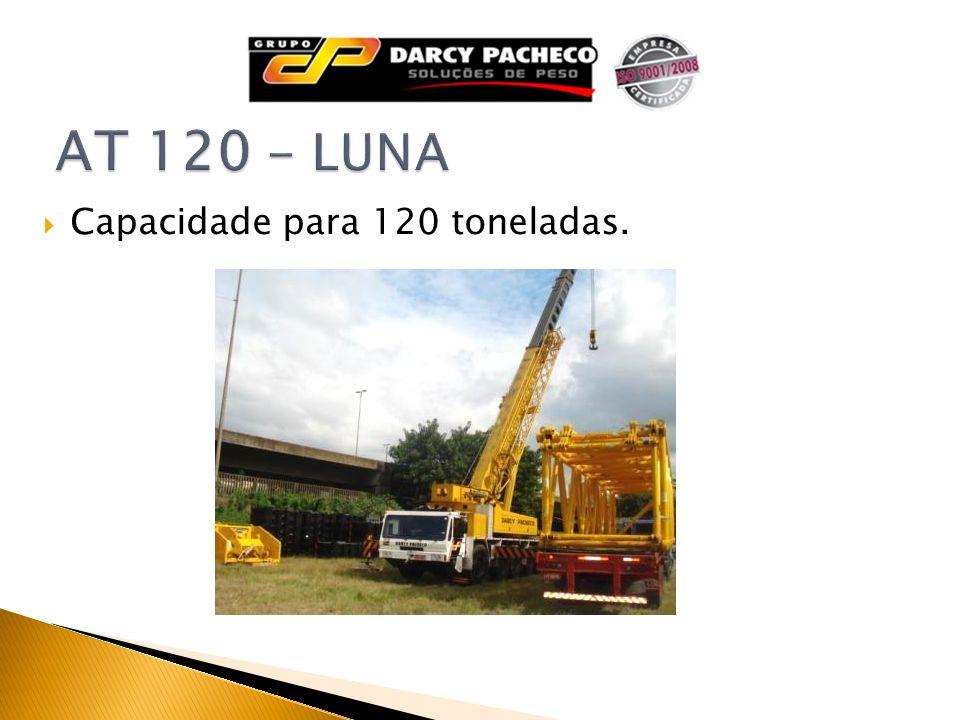 AT 120 - LUNA Capacidade para 120 toneladas.