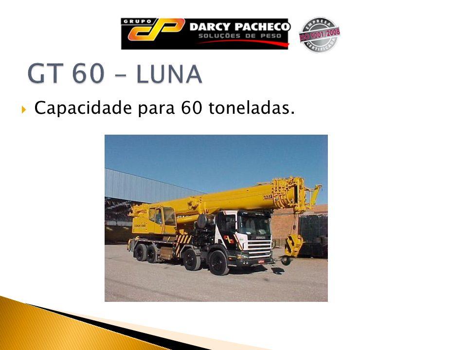 GT 60 - LUNA Capacidade para 60 toneladas.