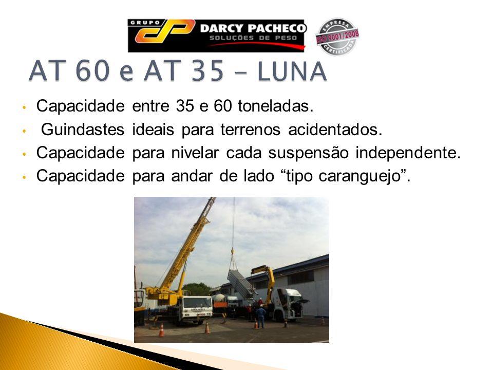 AT 60 e AT 35 - LUNA Capacidade entre 35 e 60 toneladas.