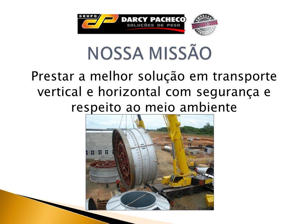 NOSSA MISSÃOPrestar a melhor solução em transporte vertical e horizontal com segurança e respeito ao meio ambiente.