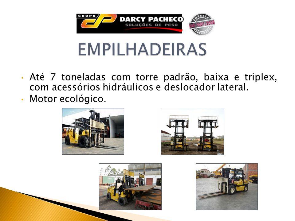 EMPILHADEIRAS Até 7 toneladas com torre padrão, baixa e triplex, com acessórios hidráulicos e deslocador lateral.