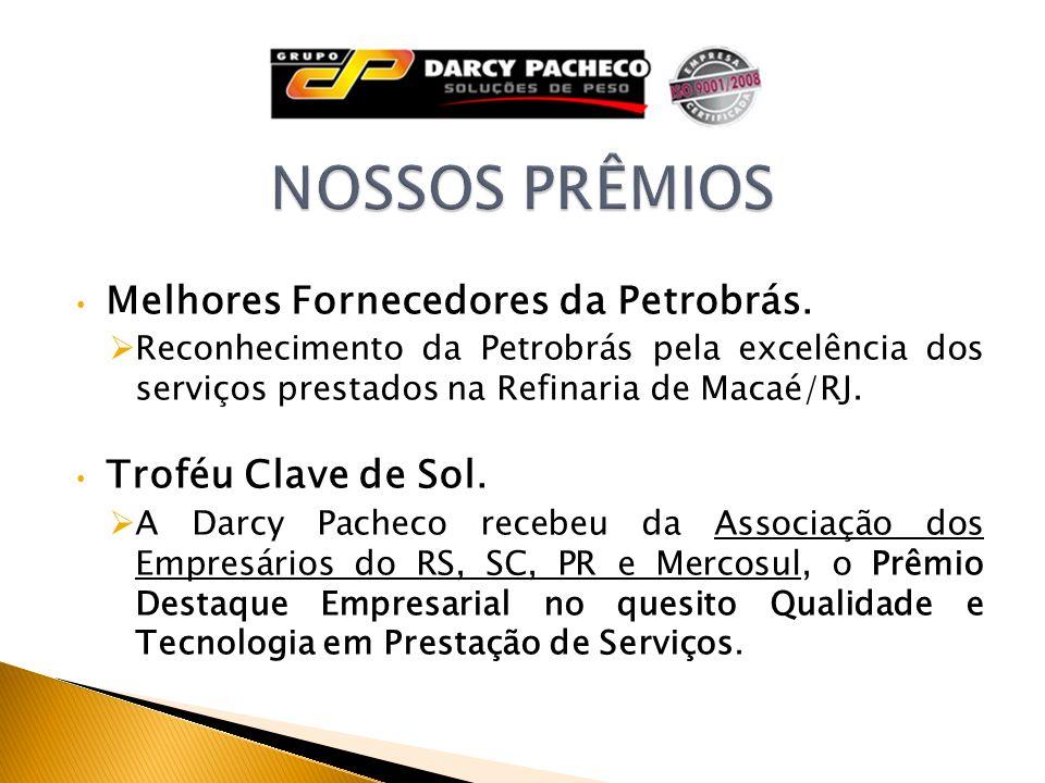 NOSSOS PRÊMIOS Melhores Fornecedores da Petrobrás.