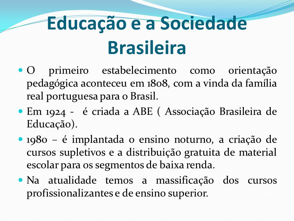 Educação e a Sociedade Brasileira
