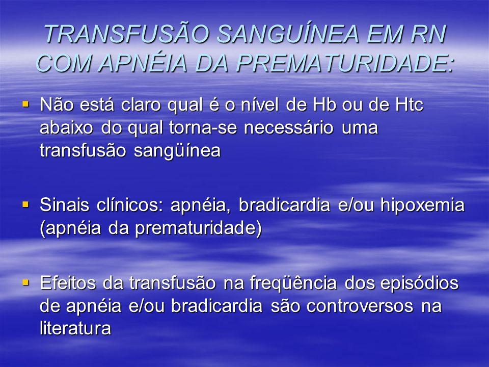 TRANSFUSÃO SANGUÍNEA EM RN COM APNÉIA DA PREMATURIDADE: