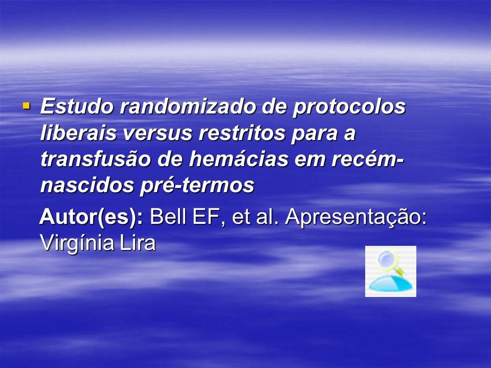 Estudo randomizado de protocolos liberais versus restritos para a transfusão de hemácias em recém-nascidos pré-termos