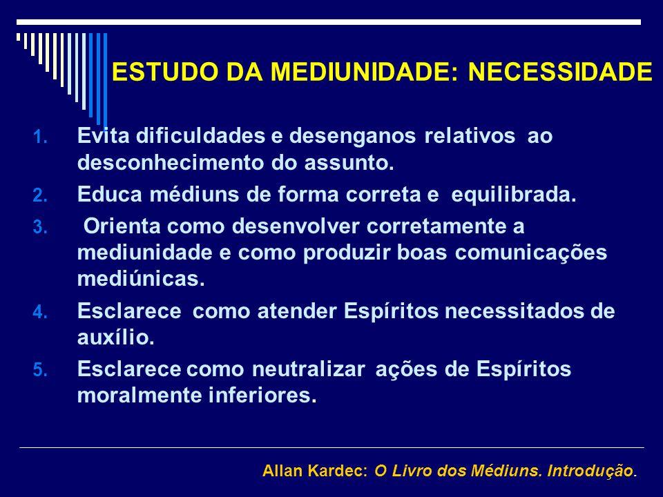 ESTUDO DA MEDIUNIDADE: NECESSIDADE