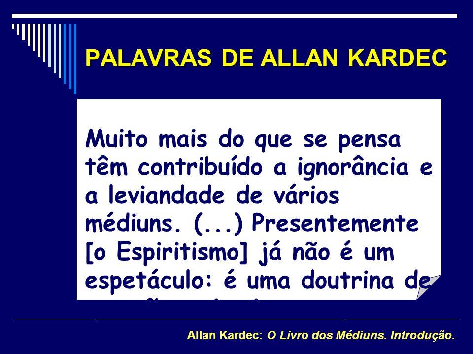 PALAVRAS DE ALLAN KARDEC