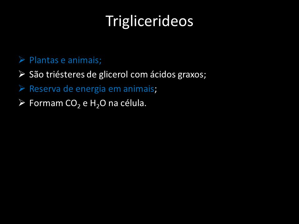Triglicerideos Plantas e animais;