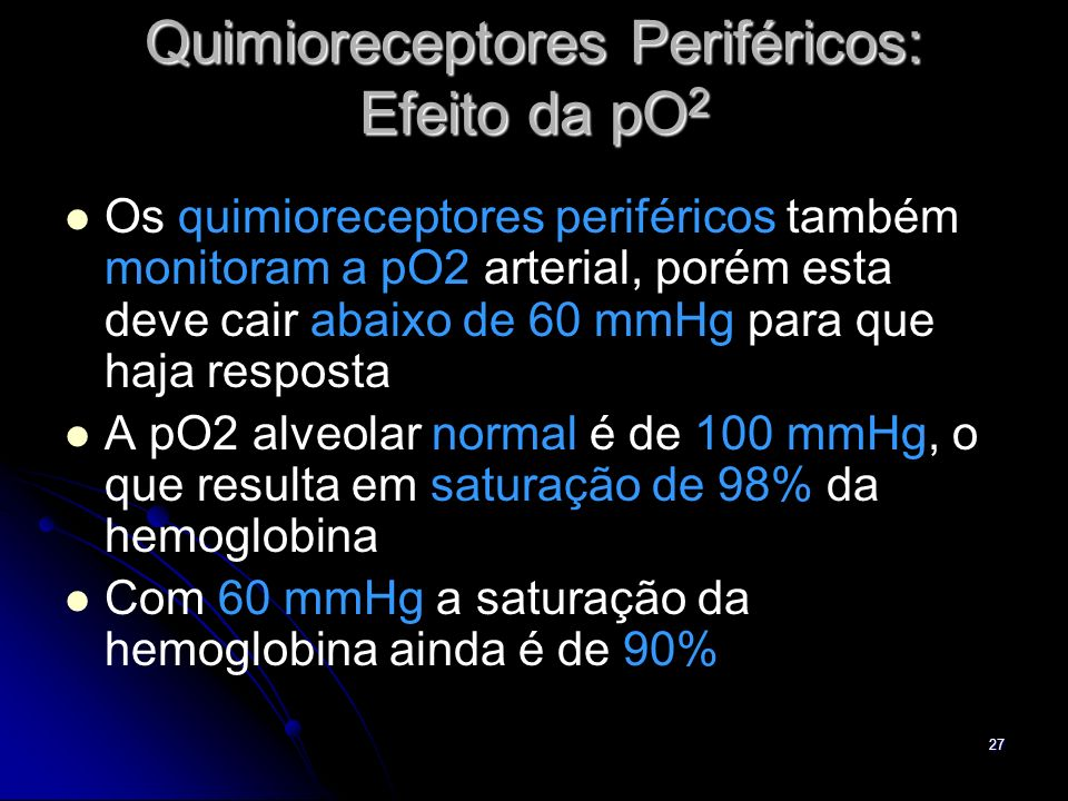 Quimioreceptores Periféricos: Efeito da pO2