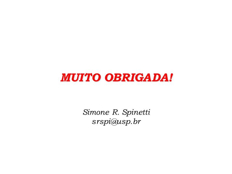 MUITO OBRIGADA! Simone R. Spinetti srspi@usp.br