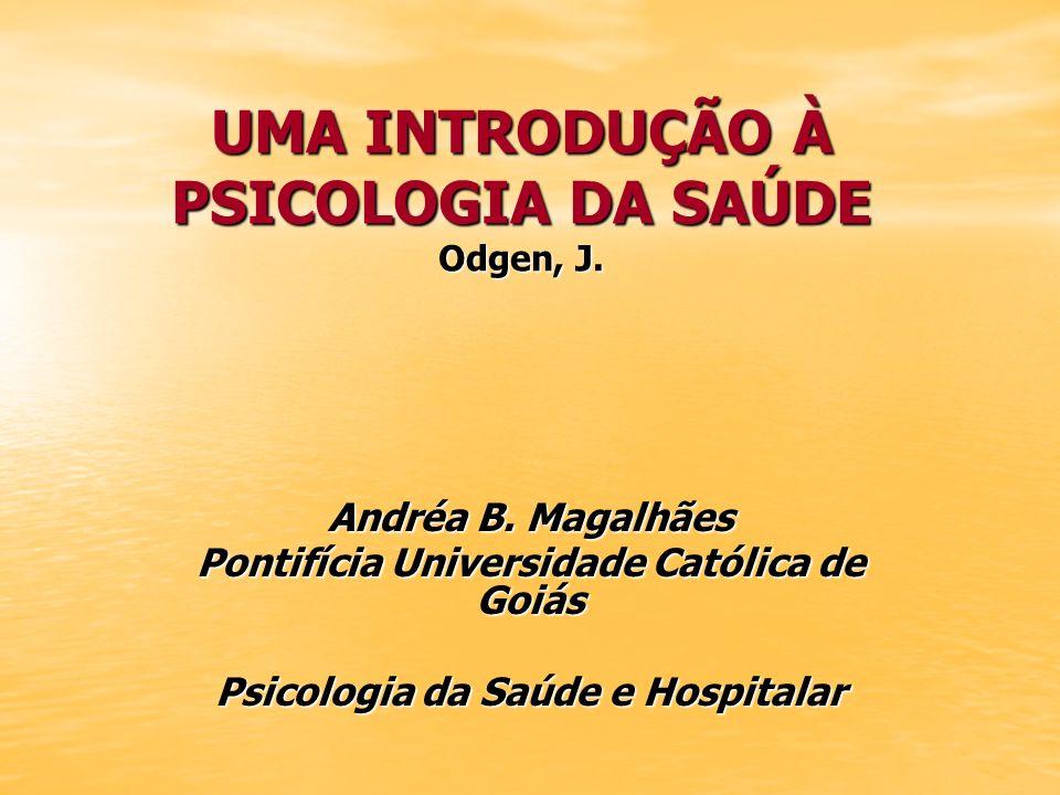 UMA INTRODUÇÃO À PSICOLOGIA DA SAÚDE Odgen, J.