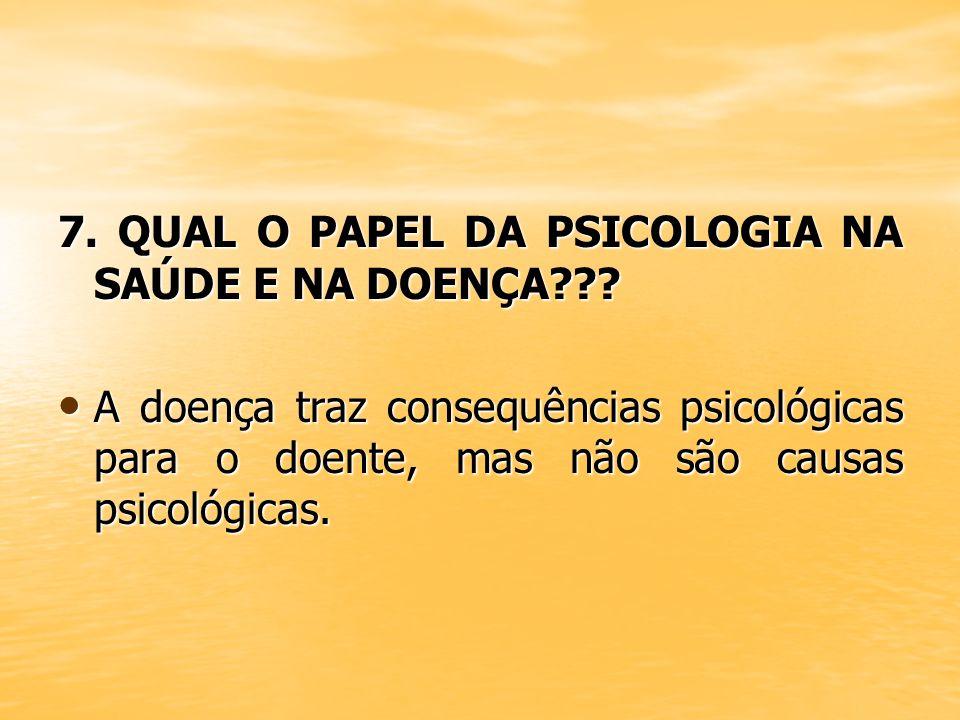 7. QUAL O PAPEL DA PSICOLOGIA NA SAÚDE E NA DOENÇA