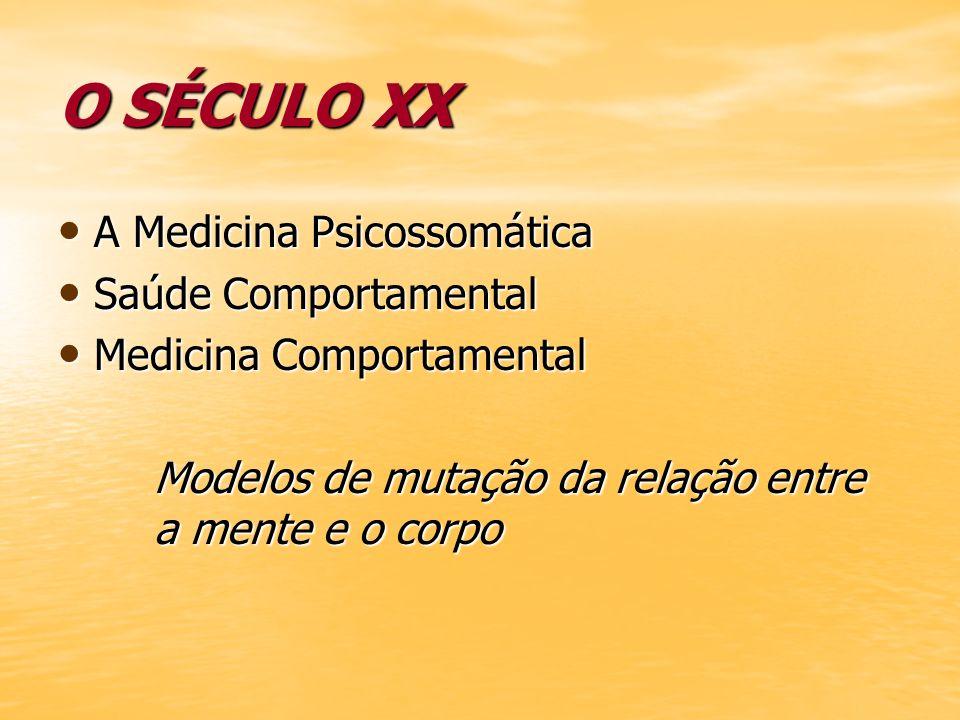 O SÉCULO XX A Medicina Psicossomática Saúde Comportamental
