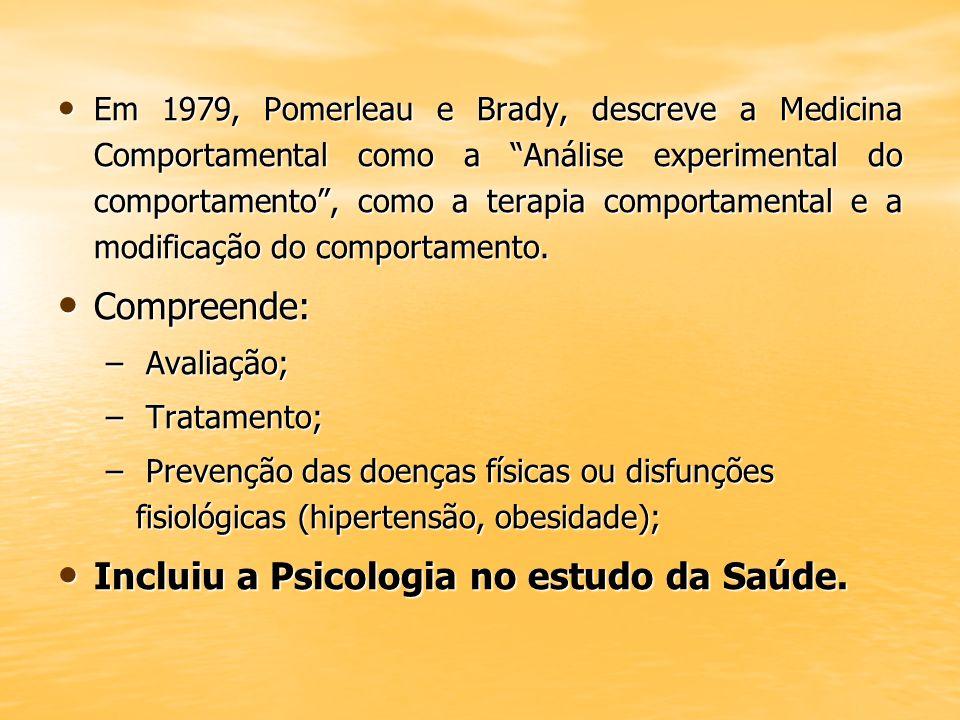 Incluiu a Psicologia no estudo da Saúde.
