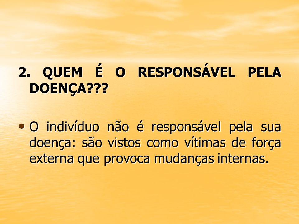 2. QUEM É O RESPONSÁVEL PELA DOENÇA