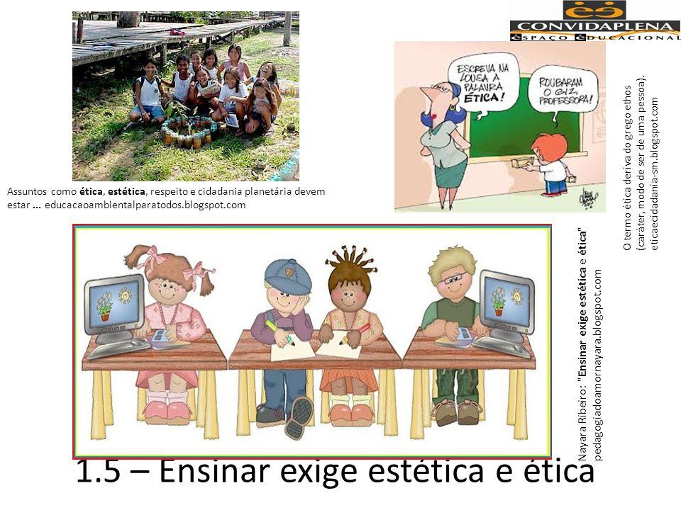 1.5 – Ensinar exige estética e ética