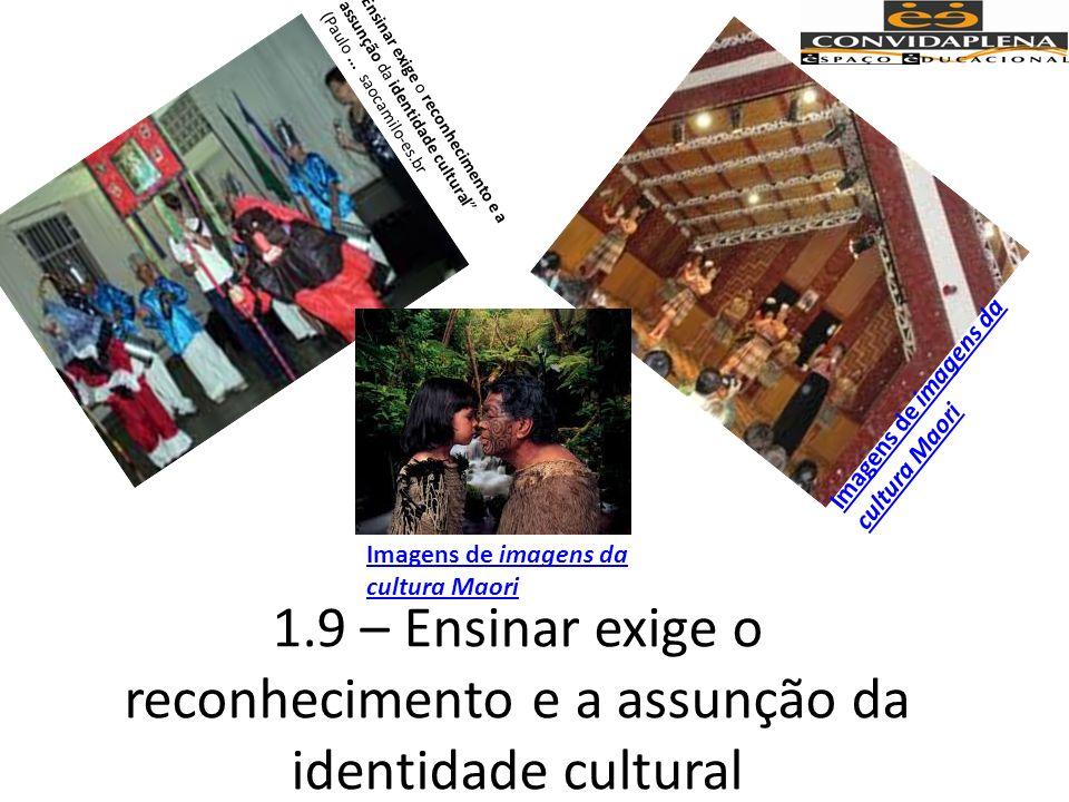 Ensinar exige o reconhecimento e a assunção da identidade cultural (Paulo ... saocamilo-es.br
