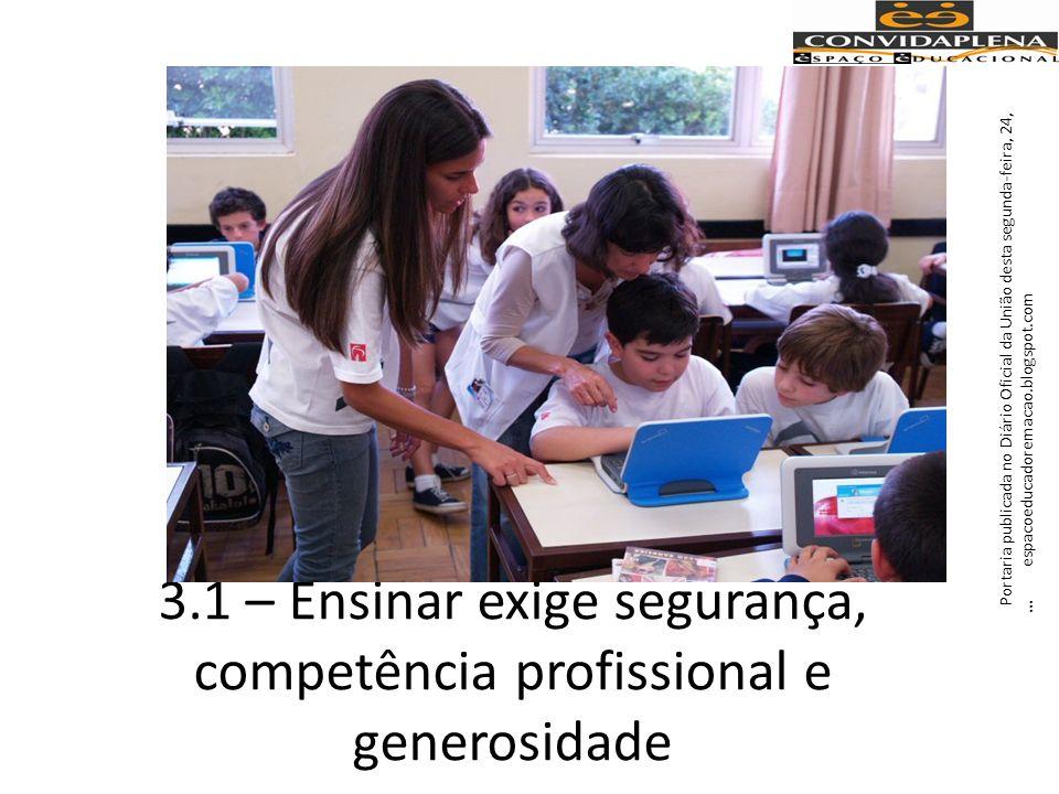 3.1 – Ensinar exige segurança, competência profissional e generosidade