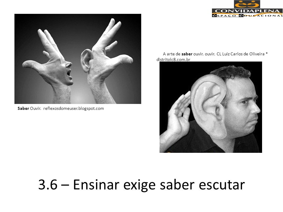 3.6 – Ensinar exige saber escutar