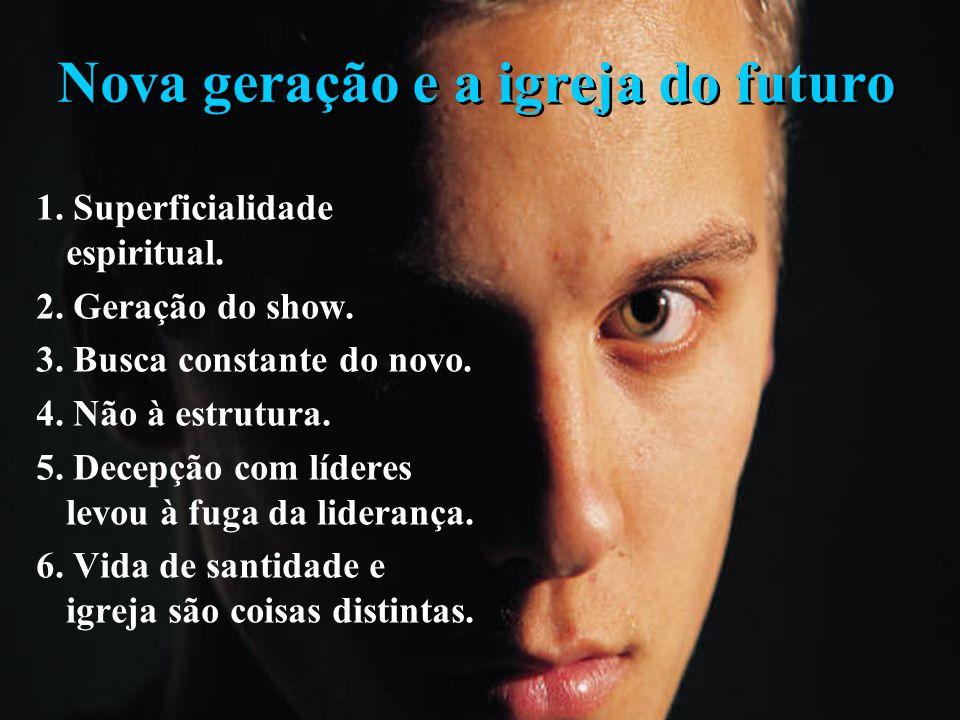 Nova geração e a igreja do futuro