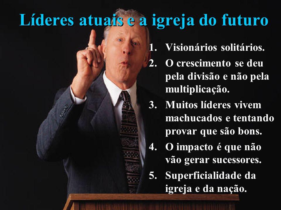 Líderes atuais e a igreja do futuro