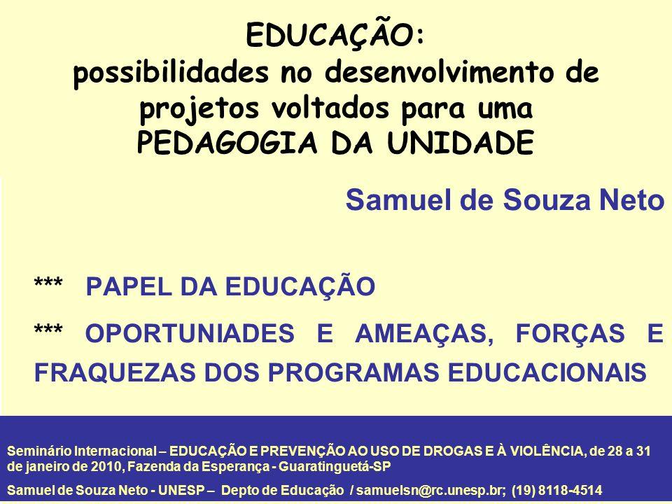 EDUCAÇÃO: possibilidades no desenvolvimento de projetos voltados para uma PEDAGOGIA DA UNIDADE