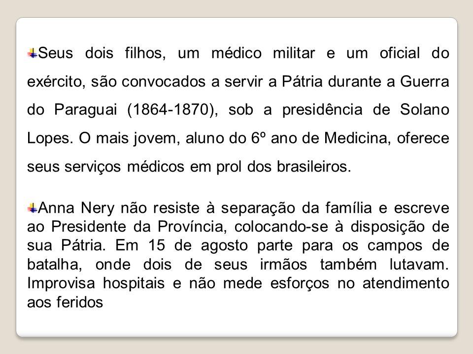Seus dois filhos, um médico militar e um oficial do exército, são convocados a servir a Pátria durante a Guerra do Paraguai (1864-1870), sob a presidência de Solano Lopes. O mais jovem, aluno do 6º ano de Medicina, oferece seus serviços médicos em prol dos brasileiros.