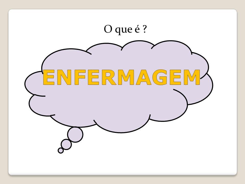 O que é ENFERMAGEM