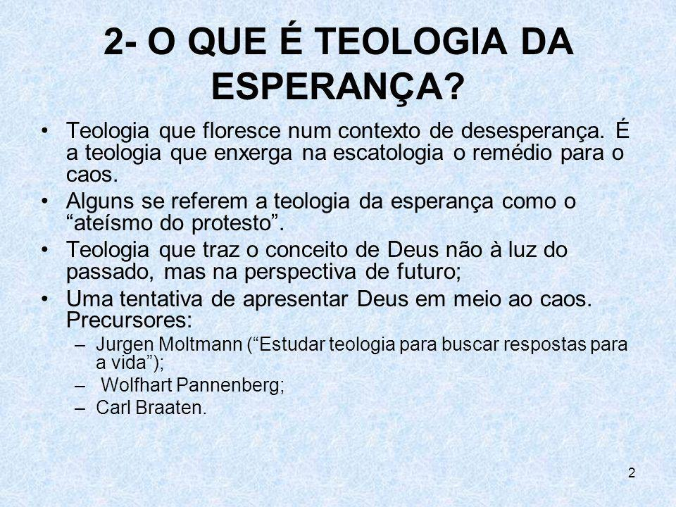 2- O QUE É TEOLOGIA DA ESPERANÇA