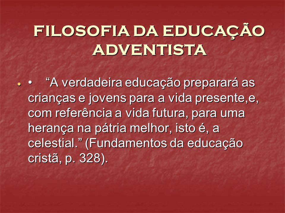 FILOSOFIA DA EDUCAÇÃO ADVENTISTA