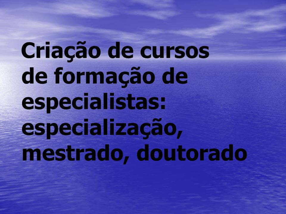 de formação de especialistas: especialização, mestrado, doutorado