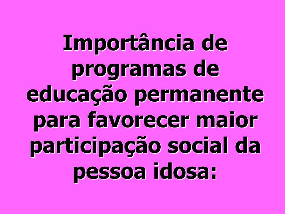 Importância de programas de educação permanente para favorecer maior participação social da pessoa idosa: